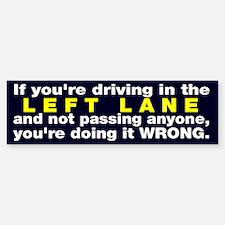 Left lane drivers Bumper Bumper Sticker