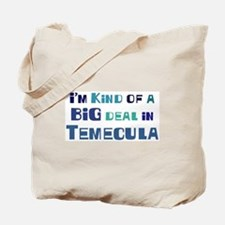 Big Deal in Temecula Tote Bag