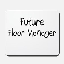 Future Floor Manager Mousepad
