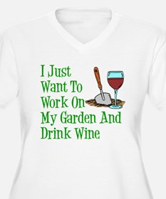 Work On Garden And Drink Wine Plus Size T-Shirt