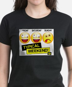Typical-Weekend! T-Shirt