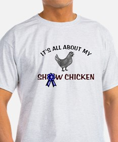 Show Chicken T-Shirt