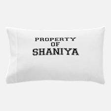 Property of SHANIYA Pillow Case