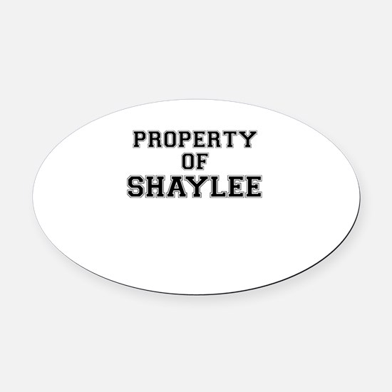 Property of SHAYLEE Oval Car Magnet