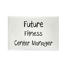Future Fitness Center Manager Rectangle Magnet
