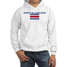 PROPERTY OF A COSTA RICAN Hoodie