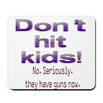 Don't hit kids. Mousepad
