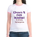 Don't hit kids. Jr. Ringer T-Shirt