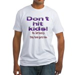 Don't hit kids. Fitted T-Shirt