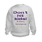 Don't hit kids. Kids Sweatshirt