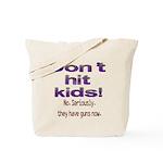 Don't hit kids. Tote Bag