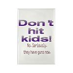 Don't hit kids. Rectangle Magnet (100 pack)