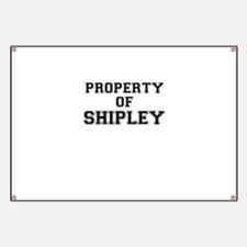 Property of SHIPLEY Banner