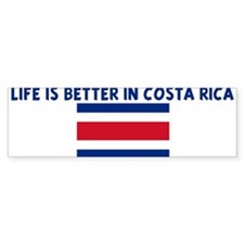 LIFE IS BETTER IN COSTA RICA Bumper Bumper Sticker