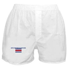 LIFE IS BETTER IN COSTA RICA Boxer Shorts
