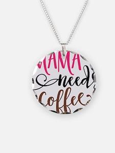 MAMA NEEDS COFFEE Necklace