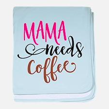 MAMA NEEDS COFFEE baby blanket