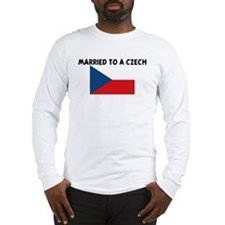 MARRIED TO A CZECH Long Sleeve T-Shirt