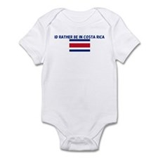 ID RATHER BE IN COSTA RICA Infant Bodysuit