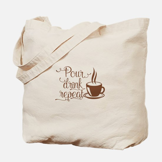 POUR, DRINK, REPEAT Tote Bag