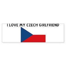 I LOVE MY CZECH GIRLFRIEND Bumper Bumper Sticker