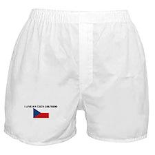 I LOVE MY CZECH GIRLFRIEND Boxer Shorts