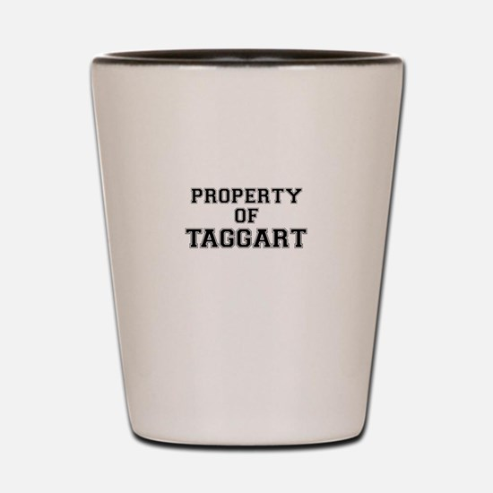 Property of TAGGART Shot Glass
