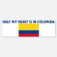 HALF MY HEART IS IN COLOMBIA Bumper Bumper Bumper Sticker