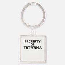 Property of TATYANA Keychains