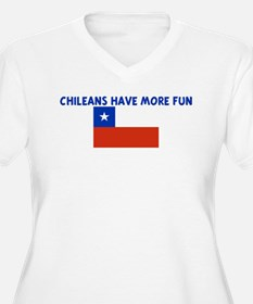 CHILEANS HAVE MORE FUN T-Shirt