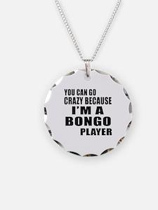 You Can Go Crazy Because I A Necklace