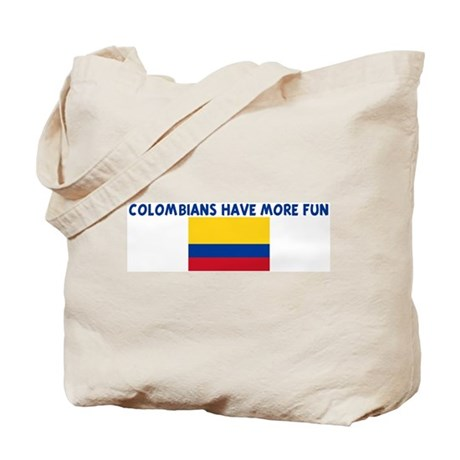 COLOMBIANS HAVE MORE FUN Tote Bag