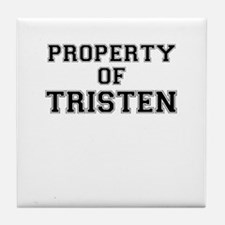 Property of TRISTEN Tile Coaster