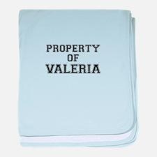 Property of VALERIA baby blanket