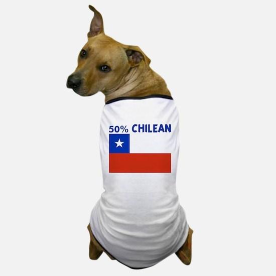 50 PERCENT CHILEAN Dog T-Shirt