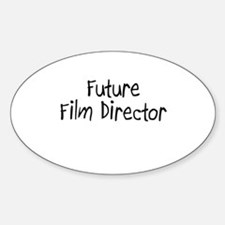 Future Film Director Oval Decal
