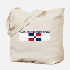 THANK GOD FOR DOMINICAN REPUB Tote Bag