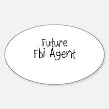 Future Fbi Agent Oval Decal
