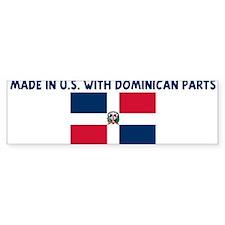 MADE IN US WITH DOMINICAN PAR Bumper Bumper Sticker