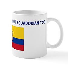 NOT ONLY AM I PERFECT BUT ECU Mug