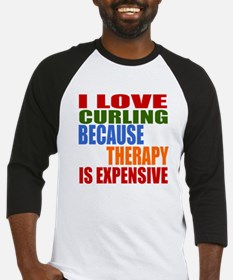 I Love Curling Because Therapy Is Baseball Jersey