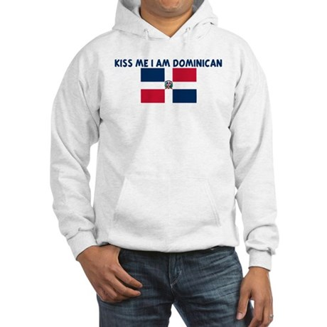 KISS ME I AM DOMINICAN Hooded Sweatshirt