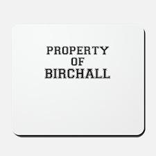 Property of BIRCHALL Mousepad