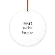 Future Fashion Designer Ornament (Round)