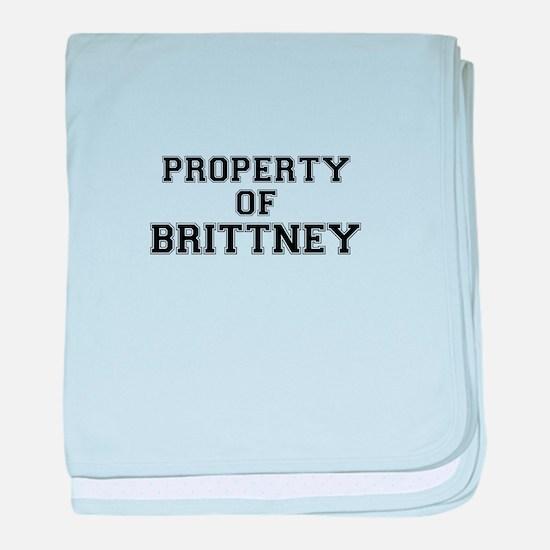 Property of BRITTNEY baby blanket