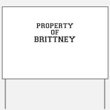 Property of BRITTNEY Yard Sign