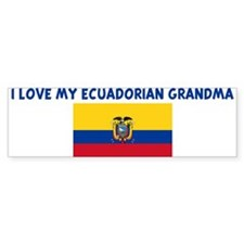 I LOVE MY ECUADORIAN GRANDMA Bumper Bumper Sticker