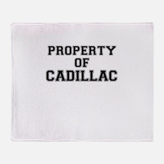Property of CADILLAC Throw Blanket