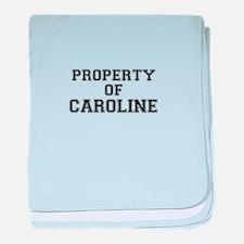 Property of CAROLINE baby blanket