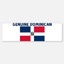 GENUINE DOMINICAN Bumper Bumper Bumper Sticker